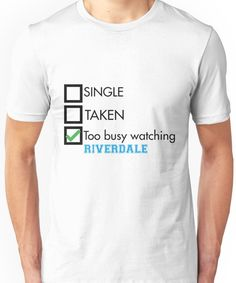 too busy watching Riverdale Unisex T-Shirt