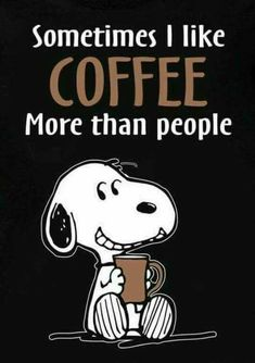 Snoopy sometimes I like coffee more than people. Snoopy Love, Charlie Brown And Snoopy, Snoopy And Woodstock, I Love Coffee, Coffee Art, My Coffee, Coffee Drinks, Irish Coffee, Drinking Coffee