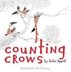 Counting Crows - written by Kathi Appelt, illustrated by Rob Dunlavey // Title under consideration for the January 2016 Mock Caldecott event hosted by Kent State University's School of Library and Information Science Crow Books, Counting Crows, New Children's Books, Mentor Texts, Children's Picture Books, Read Aloud, Story Time, Have Time, Book Lovers