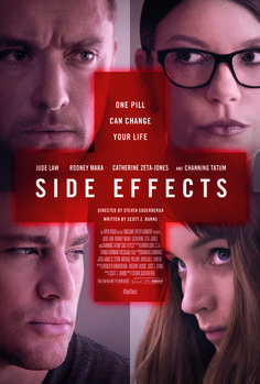 Side Effects - Rotten Tomatoes - SIDE EFFECTS is a provocative thriller about Emily and Martin (Rooney Mara and Channing Tatum), a successful New York couple whose world unravels when a new drug prescribed by Emily's psychiatrist (Jude Law) - intended to treat anxiety - has unexpected side effects.