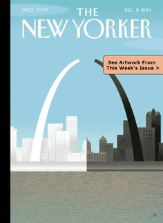 """The December 2014 issue of The New Yorker features a powerful """"Broken Arch"""" cover illustration by Bob Staake in response to the unrest in Ferguson, Missouri. """"I wanted to comment on the tragic r. The New Yorker, New Yorker Covers, Gateway Arch, Illustrations, Magazine Design, Magazine Art, Print Magazine, That Way, St Louis"""