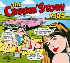 2011 The Cruisin' Story 1955 (2CD) [One Day Music DAY2CD167]  Mike Royer style #albumcover