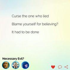 #necessary #evil #necessaryevil  #curse #one #lied #blame #yourself #believe #done #Napowrimo #haiku #haikuaday #haikujam #poetry #poemaday