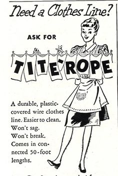Tite-Rope clothes-line ad Old Advertisements, Retro Advertising, Retro Ads, Vintage Ads, Vintage Signs, Vintage Prints, Vintage Posters, Photomontage, Vintage Housewife