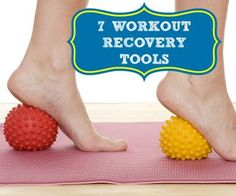 7 Tools for workout recovery
