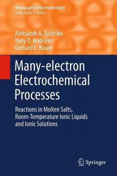 Many-electron Electrochemical Processes: Reactions in Molten Salts, Room-temperature Ionic Liquids and Ionic Solu...