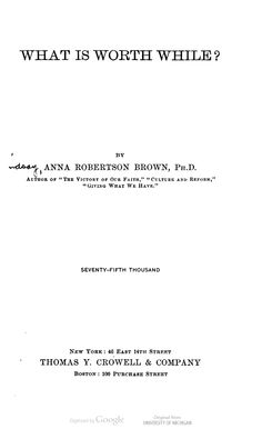 What is Worth While?  by Anna Robertson Brown