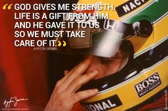 """""""God gives me strength. Life is a gift from him and he gave it to us so we must take care of it. Ayrton Senna Quotes, San Marino Grand Prix, Aryton Senna, Racing Quotes, Life Is A Gift, Give Me Strength, F1 Drivers, Indy Cars, Formula One"""