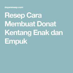 Resep Cara Membuat Donat Kentang Enak dan Empuk