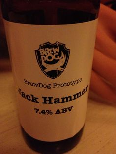 BrewDog Jack Hammer IPA (Prototype)  Brewed by BrewDog Style: India Pale Ale (IPA) Ellon, Aberdeenshire, Scotland