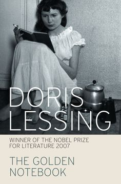 "The Golden Notebook by Doris Lessing - ""This ambitious novel has no equal"" The Guardian"
