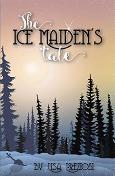 "The Ice Maiden's Tale by [Preziosi, Lisa] For the ""stories inside a story slot"""