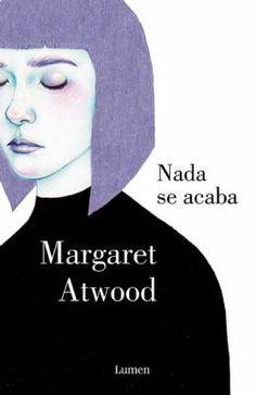 Nada se acaba / Margaret Atwood http://cataleg.ub.edu/record=b2163499~S1*cat El matrimonio de Elizabeth y Nate hace tiempo que no funciona, pero, por el bien de sus dos hijas, deciden llegar a un acuerdo: ambos seguirán viviendo bajo el mismo techo pero podrán salir con otras personas. En estas circunstancias, Nate inicia una relación con Lesje.