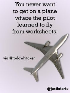 You never want to get on a plane where the pilot learned to fly from worksheets. via @toddwhitaker pic.twitter.com/n49WyUrakZ