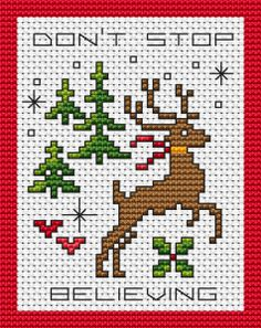 Cross stitch card with Christmas elements:reindeer,trees,red hearts.The text is:Don't stop believing Cross Stitch Christmas Cards, Christmas Charts, Xmas Cross Stitch, Cross Stitch Heart, Cross Stitch Cards, Modern Cross Stitch, Christmas Cross, Cross Stitch Designs, Cross Stitching