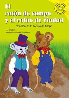 El raton de campo y el raton de ciudad: Versión de la fábula de Esopo (Read-it! Readers en Español: Fábulas) (Spanish Edition) by Eric Blair http://www.amazon.com/dp/1404816178/ref=cm_sw_r_pi_dp_VY2cvb0YQ1M6E
