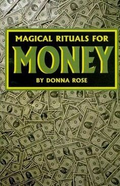 Magical Rituals for Money by Donna Rose