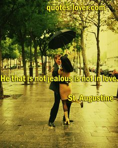 He that is not jealous is not in love  #Love #Jealousy #picturequotes  View more #quotes on http://quotes-lover.com