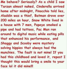 I was a fairly well behaved child, at least comparatively speaking but still so funny! I Smile, Make Me Smile, Think, Pac Man, Pinocchio, Tarzan, Along The Way, Akita, Just For Laughs