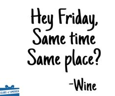 """Why can't I find a """"merlot""""? * Strong Coffee to Red Wine Tgif, Wine Glass Sayings, Wine Meme, Wine Funnies, Wine Direct, Wine Signs, Drinking Quotes, Its Friday Quotes, Friday Meme"""
