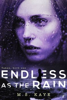"""Read """"Endless as the Rain The Taken Series: Book One"""" by MS Kaye available from Rakuten Kobo. For Adriane Graham, the real question comes down to this: """"Am I Alec Kaden's guest…Or his prisoner?"""" If she's a guest in. The Taken, Books 2016, Book Show, Book Cover Design, Book Authors, Book Review, Book Lovers, My Books, Audiobooks"""