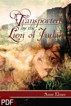 PDF E-Book (DOWNLOAD ITEM) - Transported by the Lion of Judah -- by Anne Elmer
