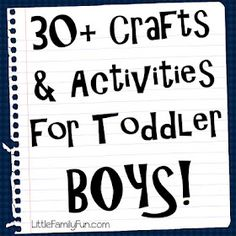 Crafts for BOYS! This is an amazing collection of simple activities to foster Early learning academics, movement, art, fine motor, etc... A gold mine for parents and teachers. Not just toddlers either. Preschoolers too.