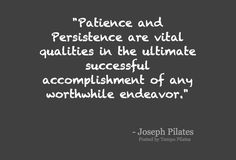 Patience and persistence are vital qualities in the ultimate successful accomplishment of any worthwhile endeavor.