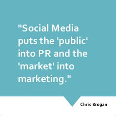 """""""Social media puts the 'public' into PR and the 'market' into marketing,"""" #PR101 #PRTips #Business"""