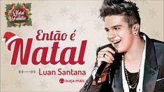 Luan Santana - Então é Natal (Happy X-Mas) - (Natal em Família)
