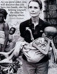 As you grow older you will discover that you have two hands.  One for helping yourself and one for helping others.