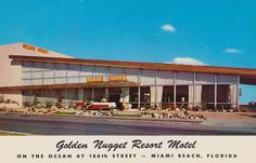 Golden Nugget Resort Motel - Miami Beach, Florida. Just closed last year, but it looked like it had become a real dump.