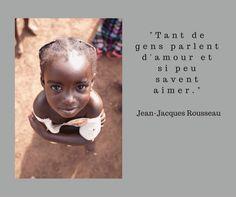 """""""Tant de gens parlent d'Amour. Et si peu savent aimer.""""  Jean-Jacques Rousseau"""