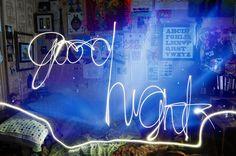 Light Photography ~ Good night:)