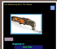 Fine Woodworking Multi Tool Review 165352 - The Best Image Search