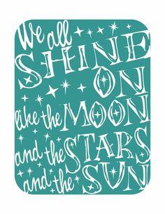 Typography Art Print - We All Shine On - inspirational motivational beatles lyrics stars moon sun shine white teal. $20.00, via Etsy.