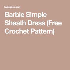 Barbie Simple Sheath Dress (Free Crochet Pattern)