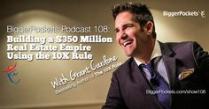 On today's episode of the BiggerPockets Podcast, we sit down with bestselling author, TV pundit, and massively-successful real estate investor Grant Cardone.  You'll also learn how Grant has used the principles outlined in his book, The 10X Rule, to grow his real estate portfolio to a value of $350,000,000.  Don't miss it . . . http://www.biggerpockets.com/renewsblog/2015/02/05/bp-podcast-108owning-350-million-real-estate-10x-rule-grant-cardone/