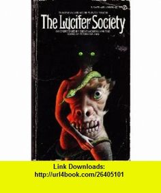 The Lucifer Society Peter Haining ,   ,  , ASIN: B0018E6HHW , tutorials , pdf , ebook , torrent , downloads , rapidshare , filesonic , hotfile , megaupload , fileserve