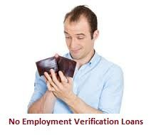 #NoEmploymentVerificationLoans is a huge financial help for unemployed borrowers. Through this monetary assistance they can avail the cash without undergo any documents checking procedure and get rid of their fiscal worries easily. www.noverificationloans.net