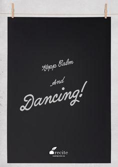 Kepp Calm             And            Dancing! - Quote From Recite.com #RECITE #QUOTE