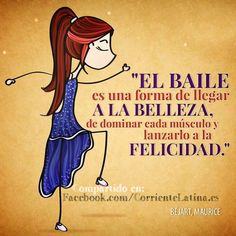 """""""El baile es una forma de llegar a la belleza, de dominar cada músculo y lanzarlo a la felicidad"""". ♥ #Bailar #Bailando #Baile  Síguenos-> https://www.facebook.com/corrientelatina.es"""