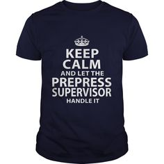 PREPRESS SUPERVISOR T-Shirts, Hoodies. CHECK PRICE ==► https://www.sunfrog.com/LifeStyle/PREPRESS-SUPERVISOR-106124056-Navy-Blue-Guys.html?id=41382
