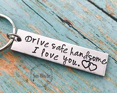 Drive safe handsome, I love you keychain drive safe handsome - drive safe - travel - driver - trip - loved one - special gift - traveler -truck - couple gift - husband gift - boyfriend gift Small Gifts For Boyfriend, Gifts For Boyfriend Long Distance, Valentine Gifts For Husband, Cute Gifts For Boyfriend, Husband Gifts, Boyfriend Presents, Creative Boyfriend Gifts, Anniversary Gifts For Boyfriend, Meaningful Gifts For Boyfriend