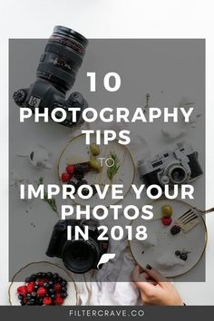 10 Major Photography Tips To Improve Your Photos in 2018 | Filtercrave #photographytips #photographytips #photoshopactions #photoshop #lightroom #lightroompresets #instagram #camera