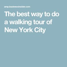The best way to do a walking tour of New York City