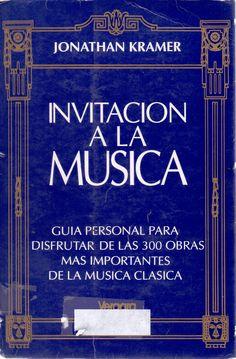 KRAMER, Jonathan. Invitación a la música. Buenos Aires: Vergara, 1993