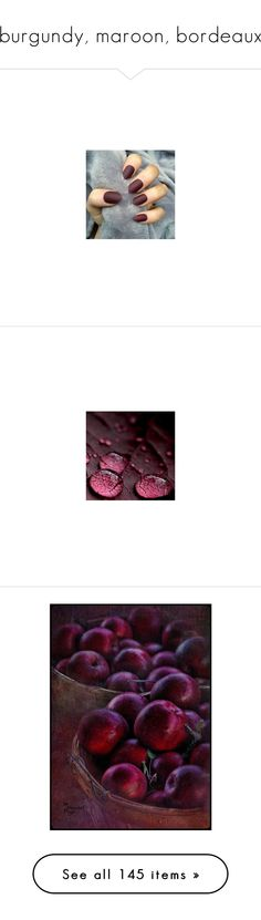 """""""burgundy, maroon, bordeaux"""" by diamond-flower ❤ liked on Polyvore featuring maroon, burgundy, background, bordeaux, beauty products, nail care, kayture, kristina bazan, models and people"""