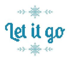 This Frozen cross stitch pattern says Let it go from Disneys Frozen. It will give you a completed piece measuring approximately inches Cross Stitch Quotes, Cross Stitch Kits, Cross Stitch Charts, Cross Stitch Designs, Disney Cross Stitch Patterns, Frozen Cross Stitch, Simple Cross Stitch, Cross Stitching, Cross Stitch Embroidery