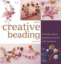 Creative Beading: Over 60 Original Jewellery Projects and Variations. Large, bright diagrams, 150 full color photographs and a wealth of expert tips make following the patterns a breeze.